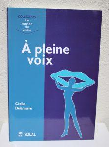 A pleine voix - Cécile Delamarre