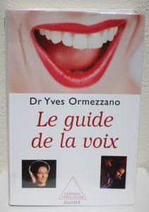 Le guide de la voix - Dr. Yves Ormezzano